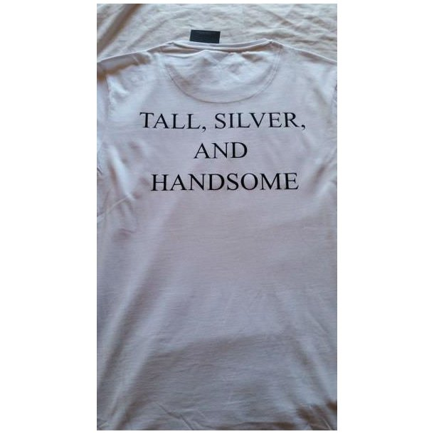 sjove T-shirt med tryk, Tall, silver, and handsome