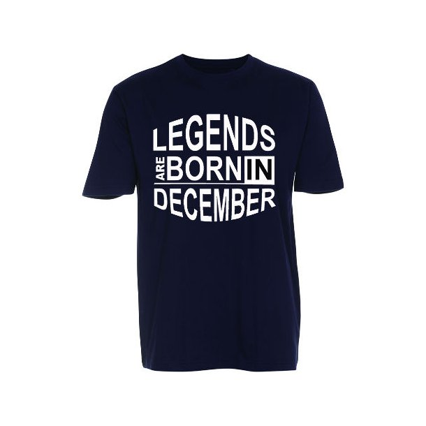T-shirt med tryk, Legends are born in december